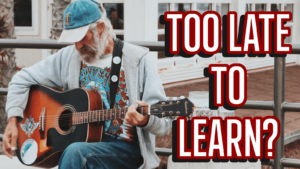 Read more about the article Is it Ever Too Late to Learn Guitar?